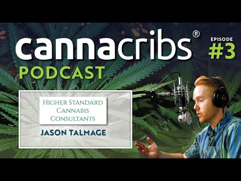 Grow Advice from Commercial Cannabis Consultant Jason Talmage (Canna Cribs Podcast: Episode 3)