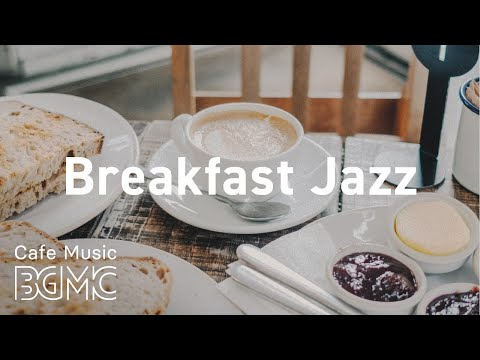 Breakfast Jazz: Positive Mood Jazz & Bossa Nova - Sunny Coffee Music for Relaxing Morning at Home