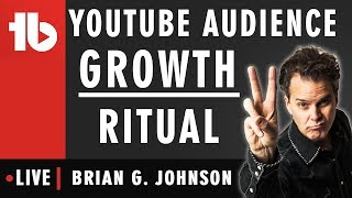 Audience Growth Ritual - Hosted by Brian G. Johnson 🔴