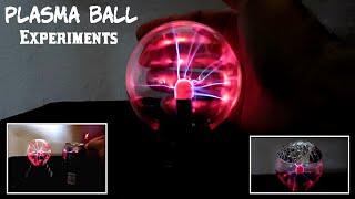 Plasma Ball Experiments!