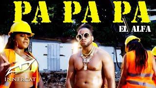 El Alfa ″El Jefe″ - PA PA PA ( Oficial)