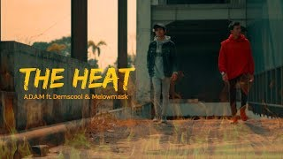 THE HEAT - A.D.A.M ft. Demscool & Melowmask