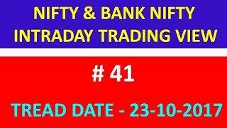 # 41 NIFTY & BANK NIFTY INTRADAY TRADING IDEA EXAMPLE 23 10 2017