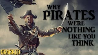 Why Pirates Were Nothing Like You Think - Hilarious Helmet History