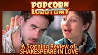 Shakespeare in Love - A Popcorn Lobotomy Scathing Review