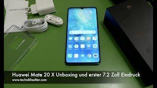 Huawei Mate 20 X Unboxing und erster 7,2 Zoll Eindruck