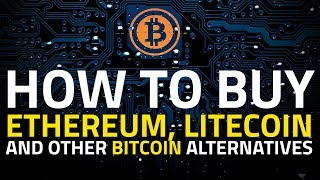 How to Buy Ethereum, Litecoin, Monero and Other Bitcoin Alternatives