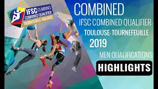 IFSC Combined Qualifier Toulouse 2019 - Men Qualification - Highlights