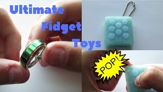 Ultimate Fidget Toys! STOP YOUR FIDGETING!