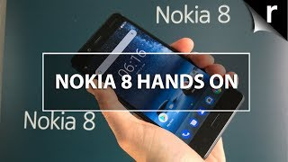 Nokia 8 Hands-On Review: First Nokia Android flagship!