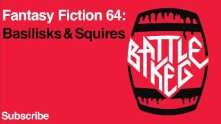 Fantasy Fiction 64: Basilisks and Squires