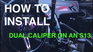 [How To] Installing Villains Dual Caliper Kit - S13 240sx (Step by Step)