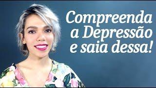 PORQUE ENTREI NA DEPRESSÃO, E COMO SAIO DESSA?