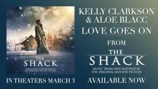 Kelly Clarkson & Aloe Blacc - Love Goes On (From The Shack)