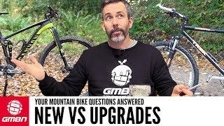 Should You Buy A New Bike, Or Upgrade Your Old One? | Ask GMBN Anything About Mountain Biking