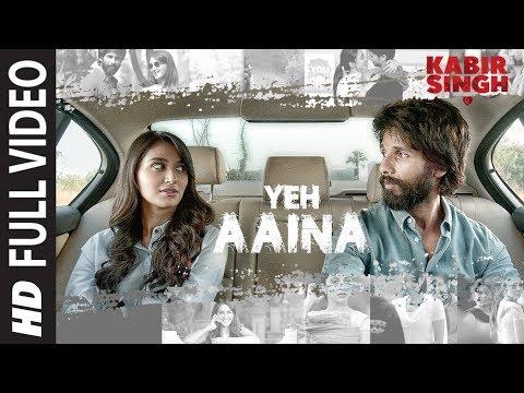 Yeh Aaina Song LYrics-Kabir Singh(2019)