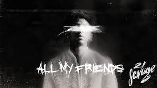 21 Savage - All My Friends