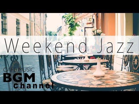 Weekend Jazz - Chill Hip Hop Jazz Beats - Jazz Ballads Music - Have a Nice Weekend