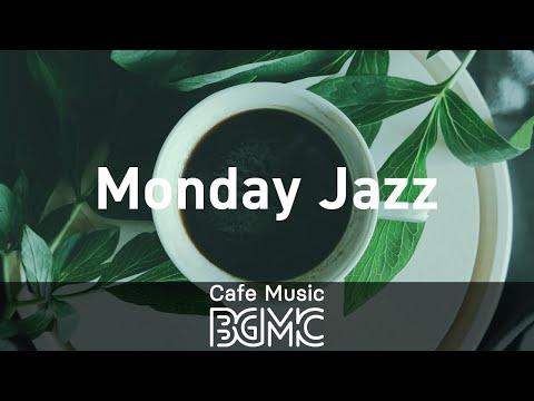 Monday Jazz: Positive Coffee Jazz - Relaxing Bossa Nova Jazz Playlist for Morning, Work, Study
