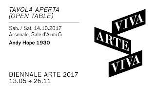 Biennale Arte 2017 - Andy Hope 1930 (Tavola Aperta)