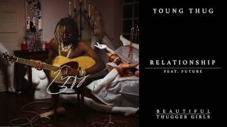 Young Thug - Relationship feat. Future