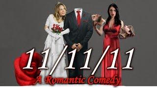 11/11/11 - A Romantic Comedy