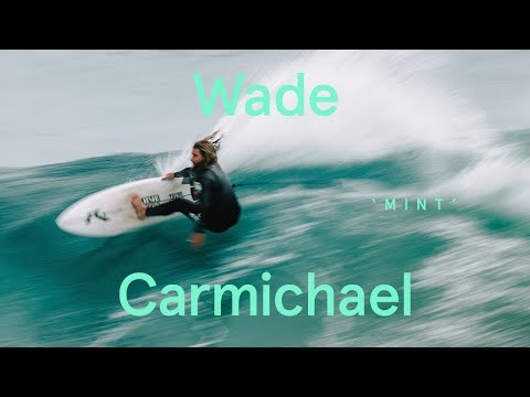 Pure Australian POWER Surfing | Wade Carmichael in 'Mint'