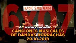 NADIE SABE NADA - (6x07): Canciones musicales de bandas borrachas