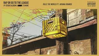 2 Chainz - Rule The World feat. Ariana Grande