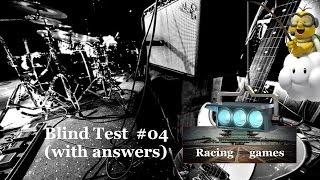 Blind Test #04: Racing games