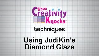 How To Use JudiKin's Diamond Glaze