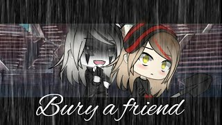 Bury a Friend~ Glmv gacha life music