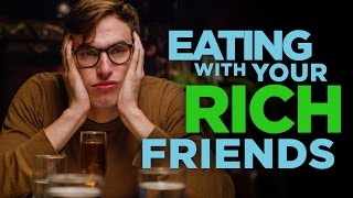 Eating With Your Rich Friends