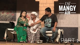 Dil Mangy Aur New Comedy Stage Drama- Part 1