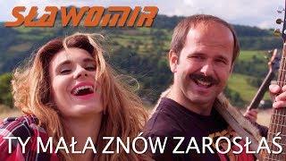 SŁAWOMIR - Ty mała znów zarosłaś (Official Clip NOWOŚĆ 2018)