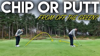 Should I CHIP or PUTT from off the green?