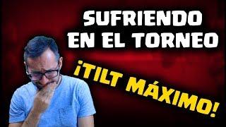 MI TORNEO MUNDIAL MÁS SUFRIDO, ¡TILT MAXIMO! | Malcaide Clash Royale