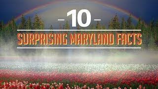 10 Surprising Maryland Facts