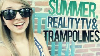 Summer, Reality TV & Trampolines