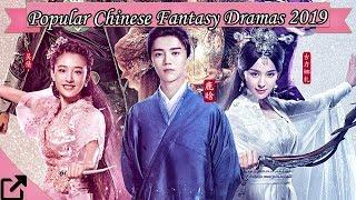 Top 10 Popular Chinese Fantasy Dramas 2019