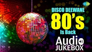 Disco Deewane - 80s Is Back | I am A Disco Dancer | Audio Jukebox