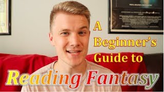 A Beginner's Guide to Fantasy - How To Get Started!
