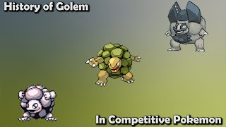 How GOOD was Golem ACTUALLY? - History of Golem in Competitive Pokemon (Gens 1-7)
