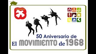 Coloquio 50 Aniversario de El movimiento de 1968.