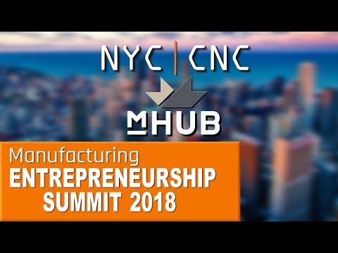 2018 NYC CNC Manufacturing Entrepreneurship Summit!