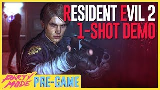 The New RESIDENT EVIL 2 DEMO is Too Scary For Me - Party Mode Pre-Game