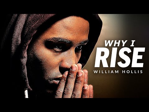 WHY I RISE - Powerful Motivational Speech Video (Featuring William Hollis)