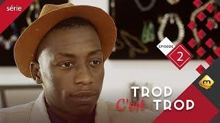 Série - TROP C'EST TROP - Episode 2