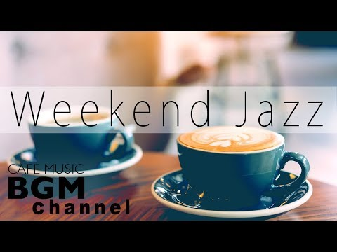 Weekend Jazz - Smooth Jazz Chill Out Lounge Hip Hop