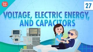 Voltage, Electric Energy, and Capacitors: Crash Course Physics #27